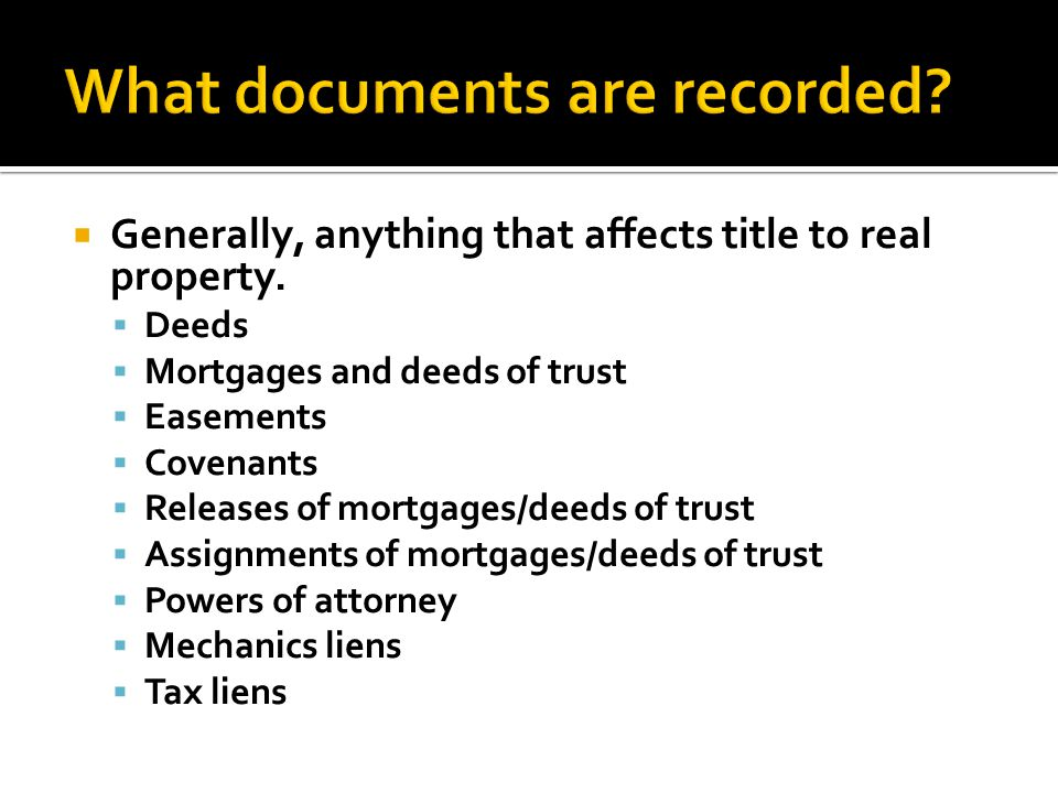  Generally, anything that affects title to real property.