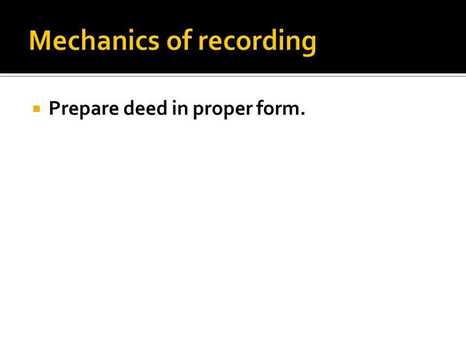  Prepare deed in proper form.