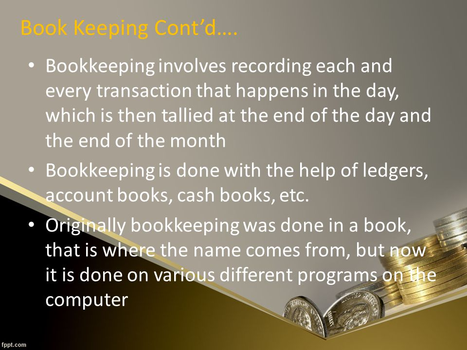 Book Keeping Cont'd….