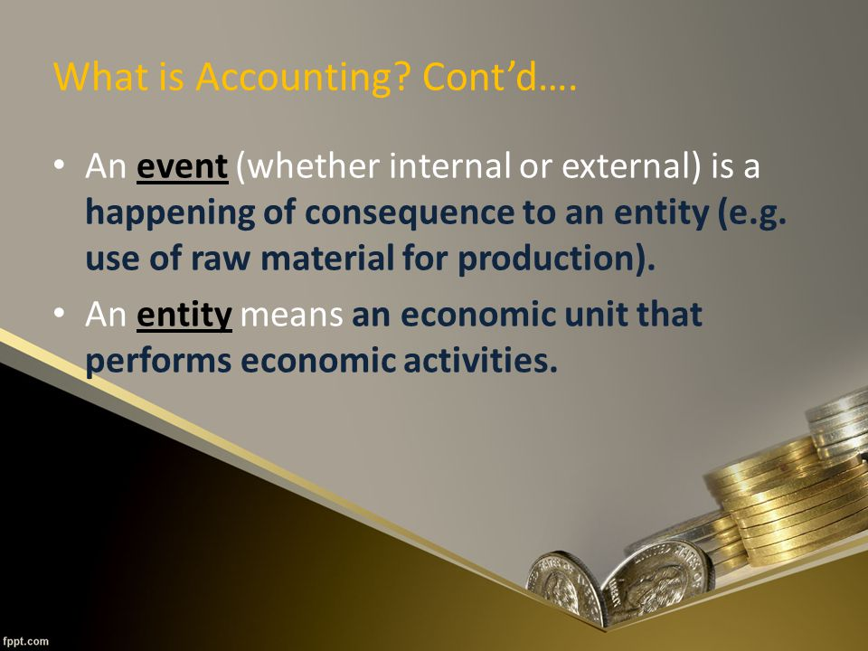 What is Accounting. Cont'd….