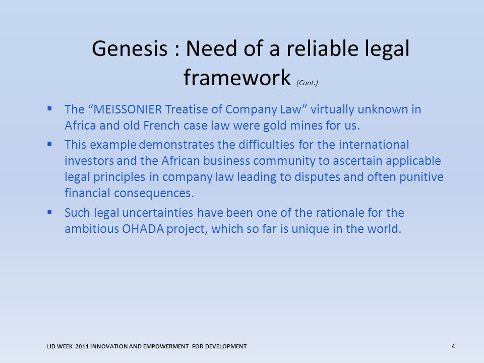 Genesis : Need of a reliable legal framework (Cont.)  The MEISSONIER Treatise of Company Law virtually unknown in Africa and old French case law were gold mines for us.