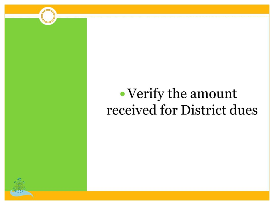 Verify the amount received for District dues