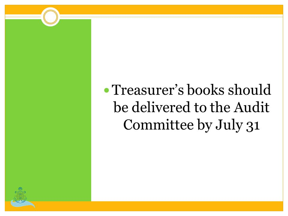Treasurer's books should be delivered to the Audit Committee by July 31