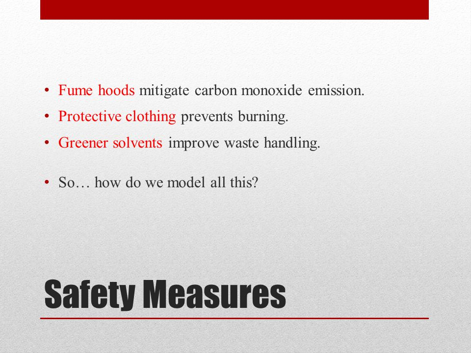 Safety Measures Fume hoods mitigate carbon monoxide emission.