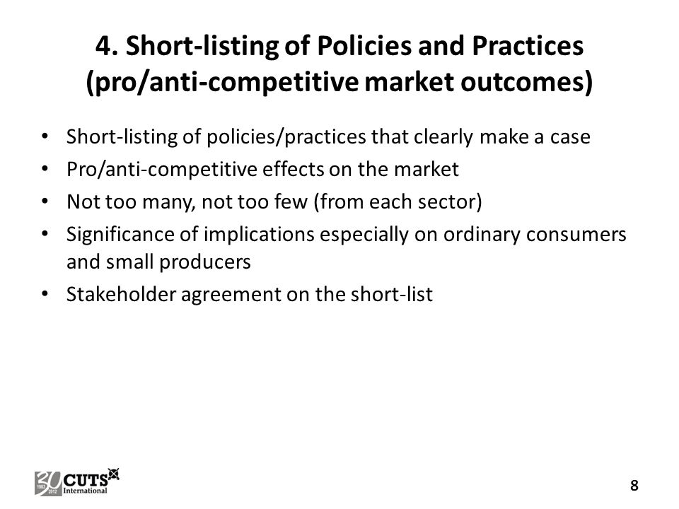 4. Short-listing of Policies and Practices (pro/anti-competitive market outcomes) Short-listing of policies/practices that clearly make a case Pro/ant