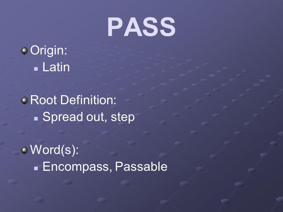 PEND Origin: Latin Root Definition: To hang Word(s): Appendix, Suspend