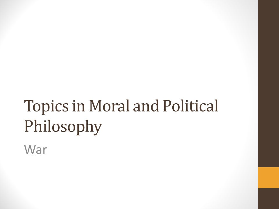 Topics in Moral and Political Philosophy War