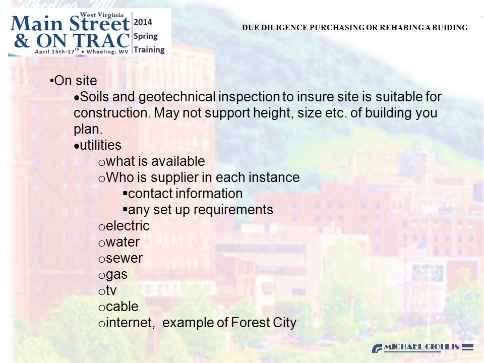 DUE DILIGENCE PURCHASING OR REHABING A BUIDING Building/Property Inspection: Can the building do what you want example  structural - converting an office building to a museum/library - recent project office loads are up to 100 psf - library or storage functions such as genealogy could be up to 250 psf example  recent inspection of courthouses many of them have started sotring files in other locations not designed for loads.