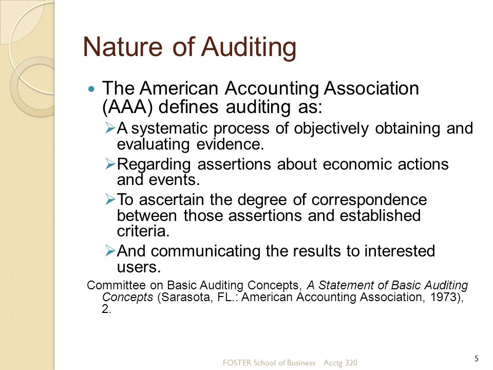 Nature of Auditing Auditing requires a step-by-step approach.