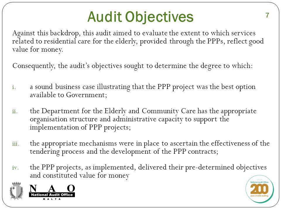 Methodological challenges Data and information related to the reasons for deciding in favour of the PPP approach was at best fragmented and at worst undocumented Public officials involved in the decision making process relating to the tender evaluation, contract addendums are no longer employed by the public service Pre-determined outcomes and performance criteria were not always developed by the contracting authority Difficulties in developing value for money criteria – for instance information providing robust indications of cost per person per night in Government run homes and fees charged by the private sector were not available 8