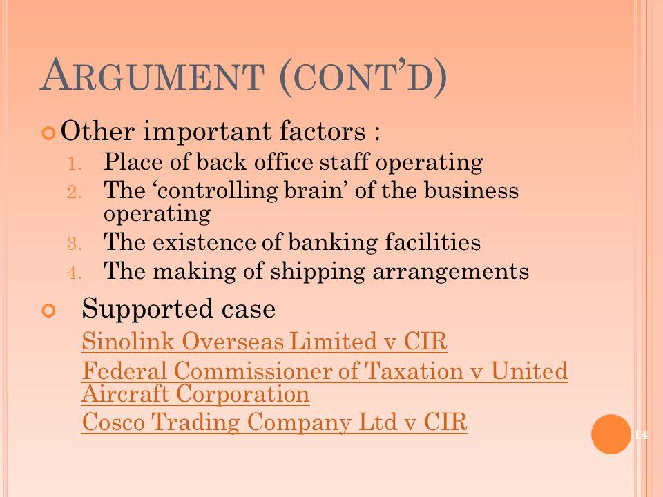 A RGUMENT ( CONT ' D ) Other important factors : 1.