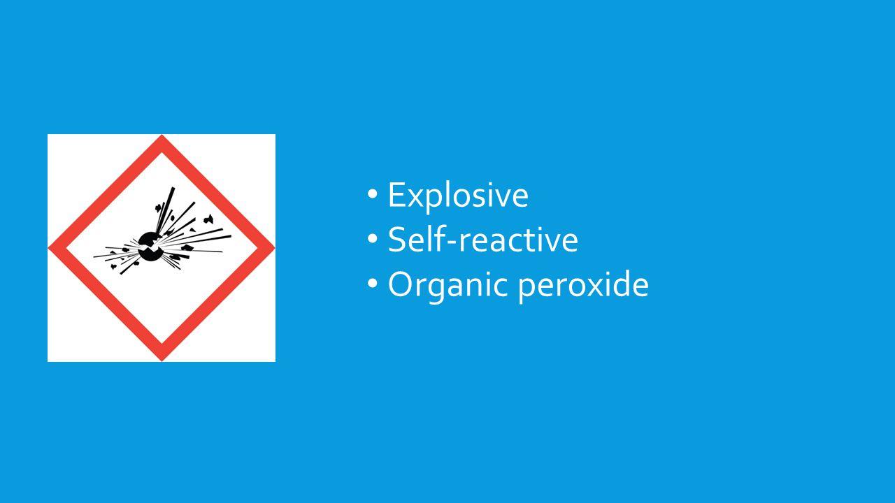 Explosive Self-reactive Organic peroxide