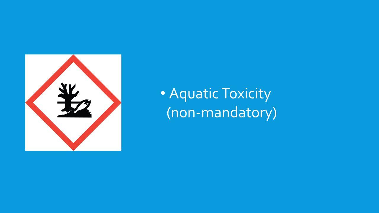 Aquatic Toxicity (non-mandatory)