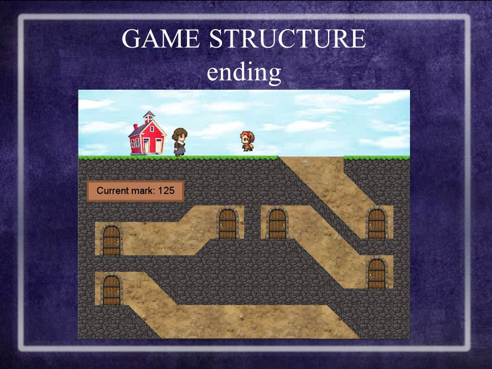 GAME STRUCTURE ending
