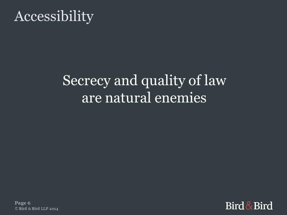 Secret law is not law Page 7 © Bird & Bird LLP 2014