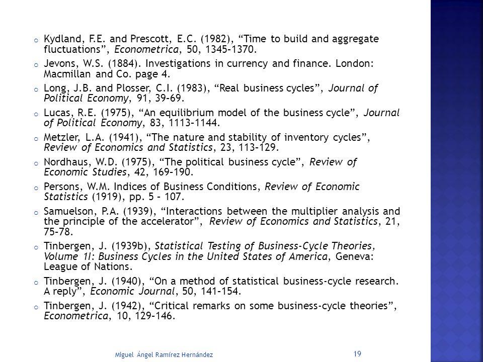 o Kydland, F.E. and Prescott, E.C.