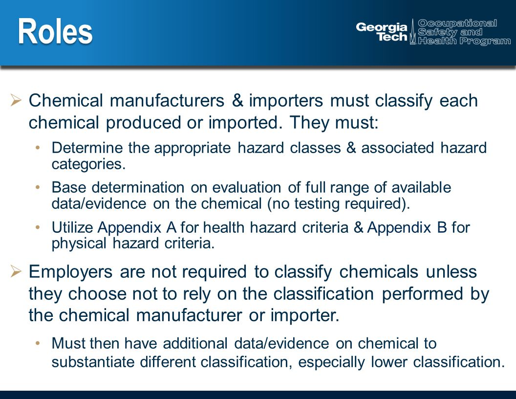  Chemical manufacturers & importers must classify each chemical produced or imported.