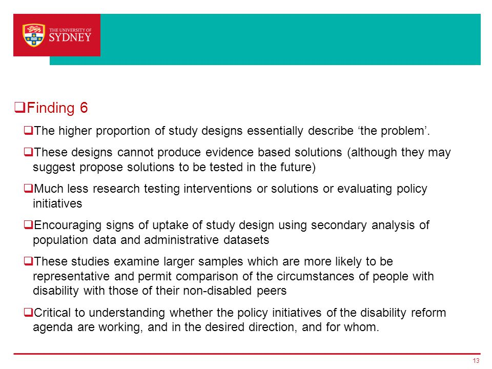  Finding 6  The higher proportion of study designs essentially describe 'the problem'.