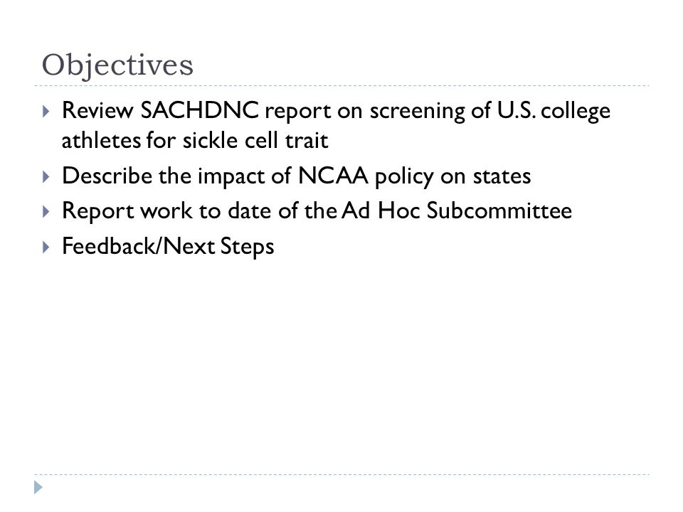 Objectives  Review SACHDNC report on screening of U.S.