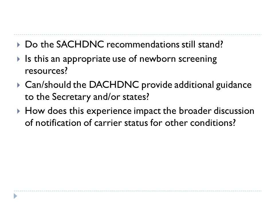  Do the SACHDNC recommendations still stand.