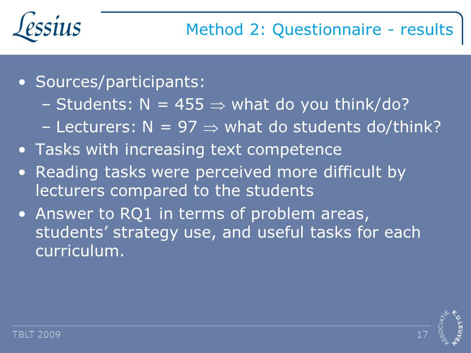 Method 2: Questionnaire - results Sources/participants: –Students: N = 455  what do you think/do.