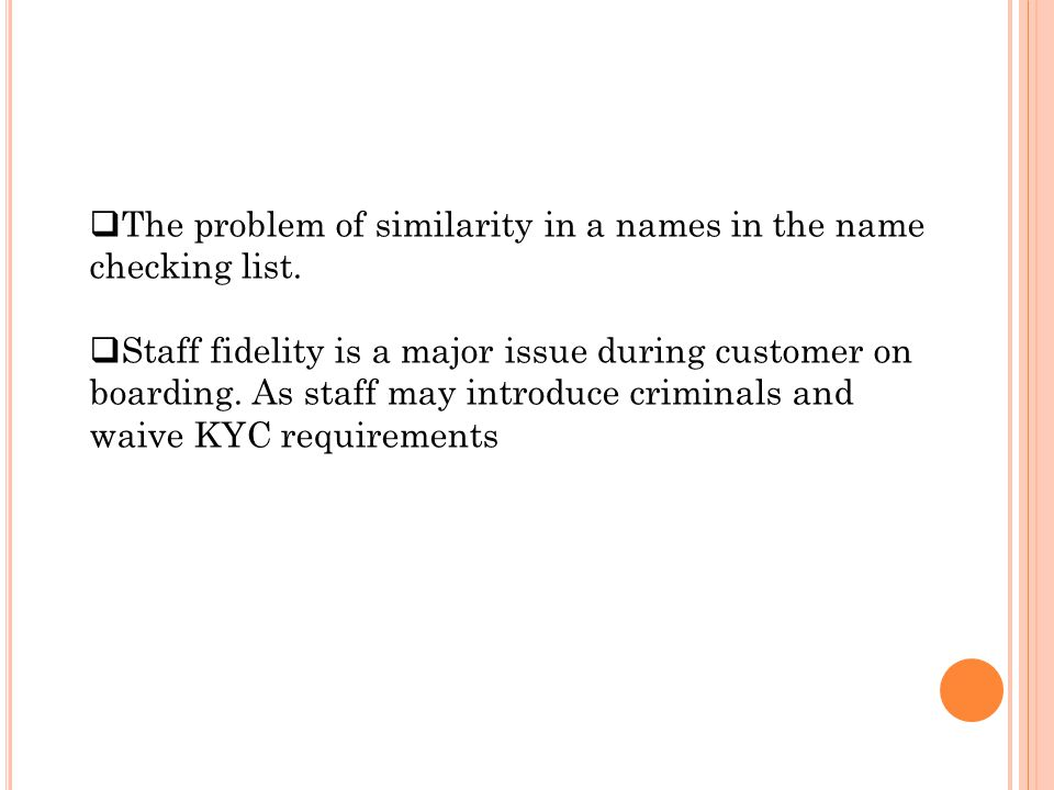  The problem of similarity in a names in the name checking list.