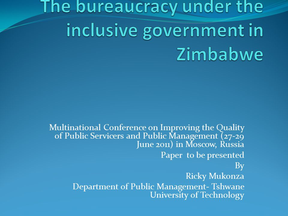 Multinational Conference on Improving the Quality of Public Servicers and Public Management (27-29 June 2011) in Moscow, Russia Paper to be presented By Ricky Mukonza Department of Public Management- Tshwane University of Technology