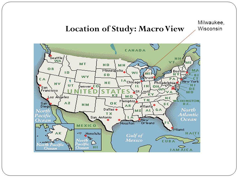 Location of Study: Macro View Milwaukee, Wisconsin