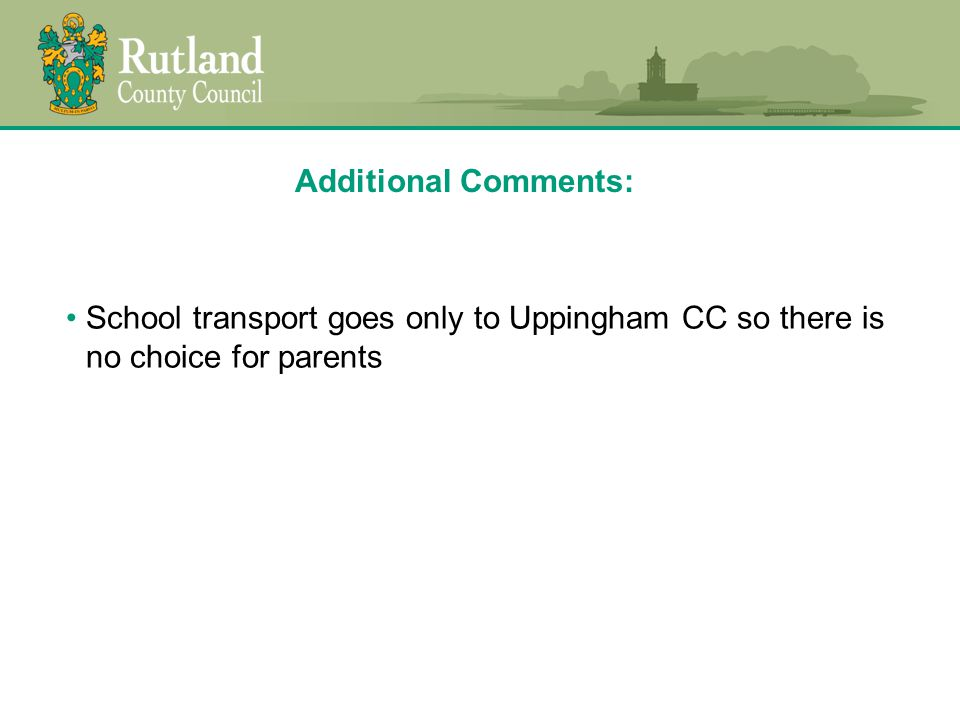 Additional Comments: School transport goes only to Uppingham CC so there is no choice for parents