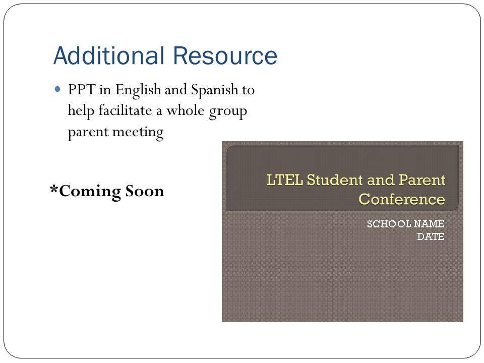 Additional Resource PPT in English and Spanish to help facilitate a whole group parent meeting *Coming Soon
