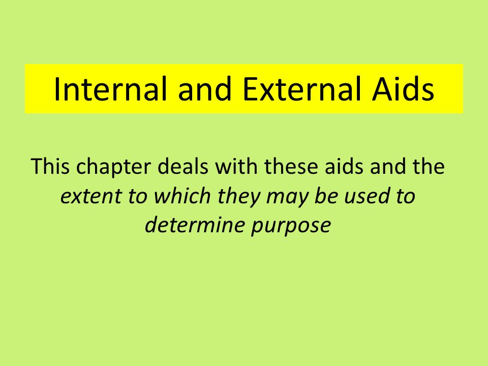 Internal and External Aids This chapter deals with these aids and the extent to which they may be used to determine purpose
