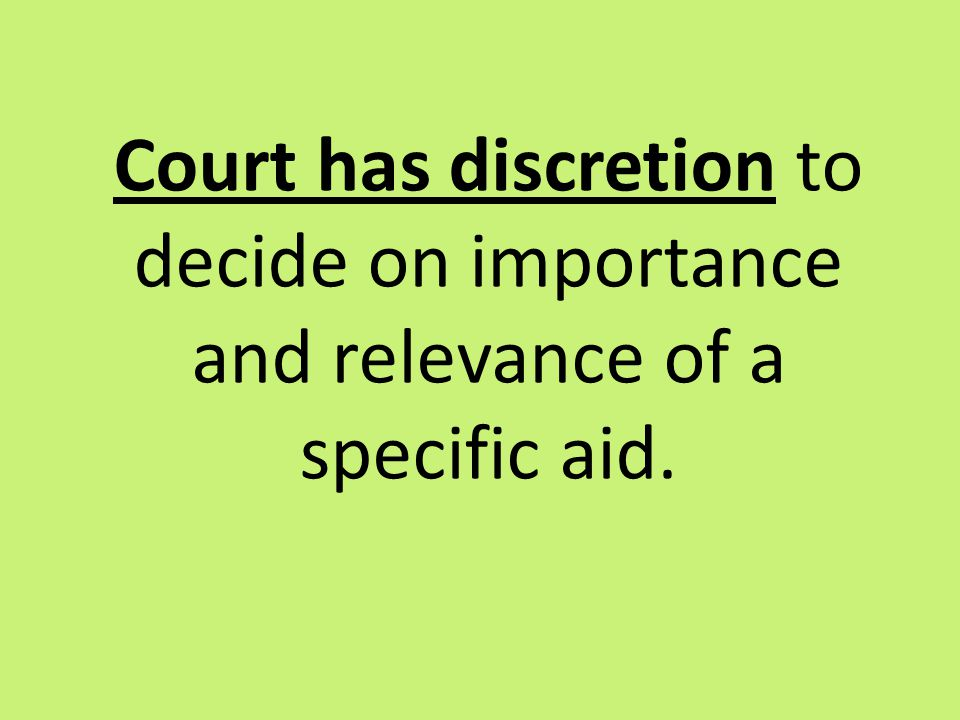 Court has discretion to decide on importance and relevance of a specific aid.