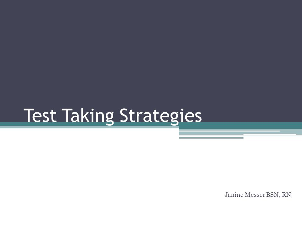 Objectives Recognize value of basic study tips to prepare for test taking Develop understanding of basic test taking strategies Gain knowledge to assist in decreasing test taking anxiety Practice anxiety reducing techniques Apply specific strategies that can be utilized to aid in successful study/test taking performance