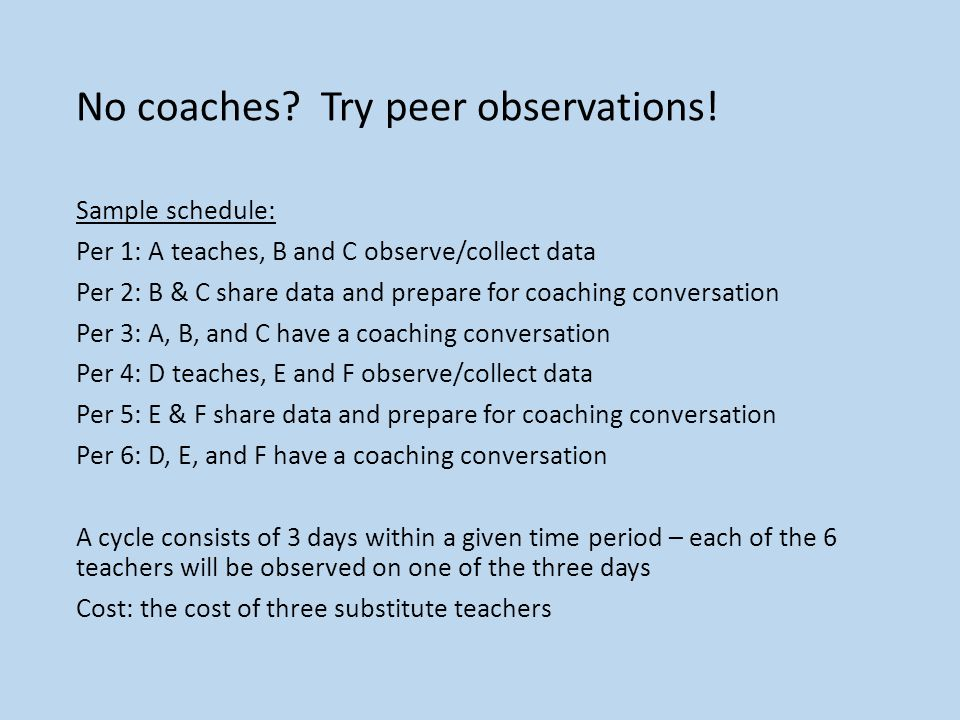 No coaches. Try peer observations.