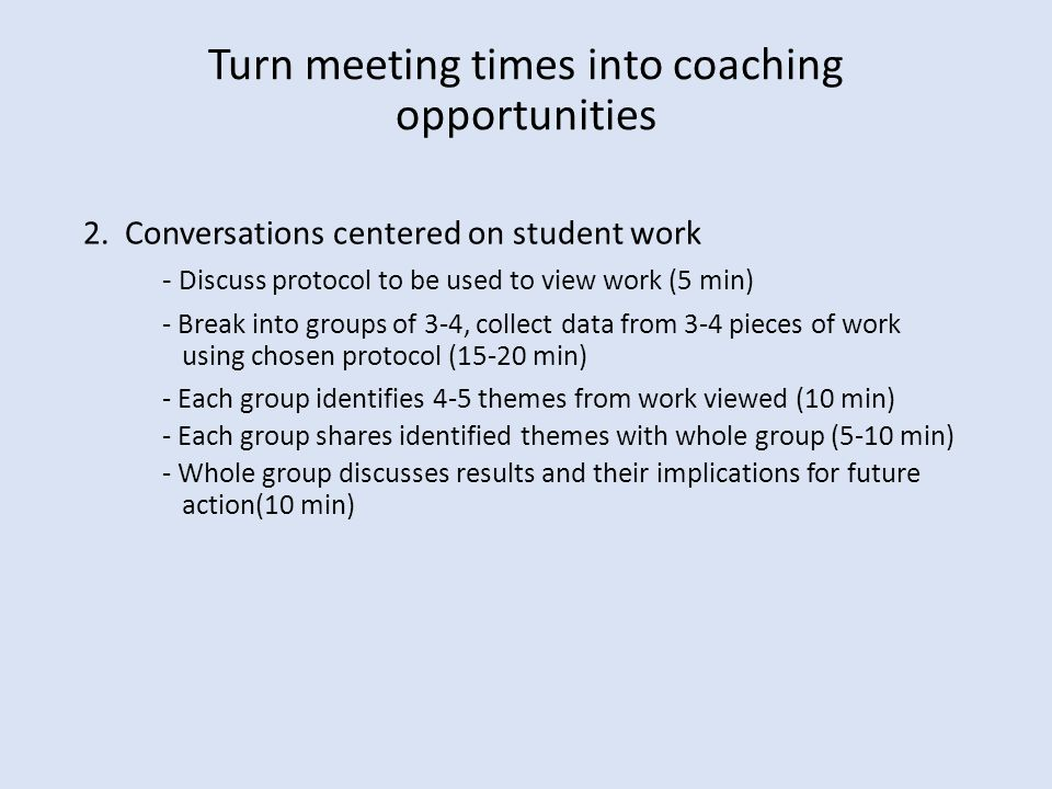 Turn meeting times into coaching opportunities 2.