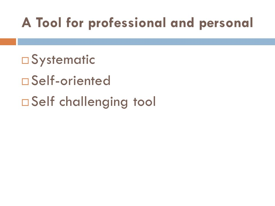 A Tool for professional and personal  Systematic  Self-oriented  Self challenging tool