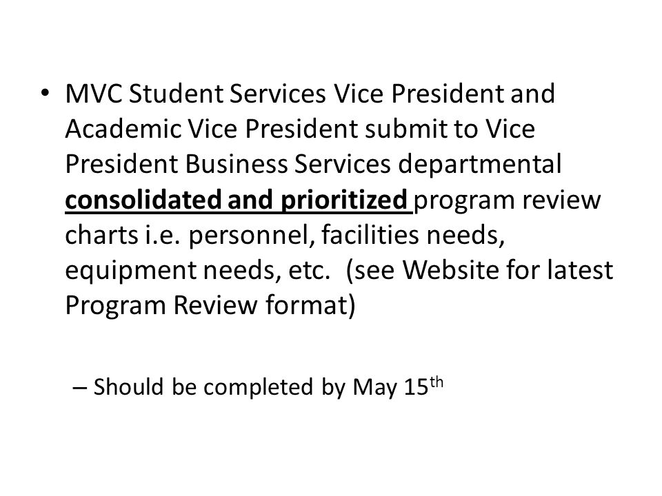 MVC Student Services Vice President and Academic Vice President submit to Vice President Business Services departmental consolidated and prioritized program review charts i.e.