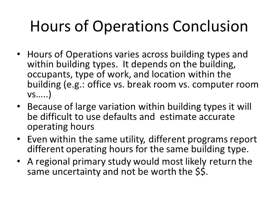 Hours of Operations Conclusion Hours of Operations varies across building types and within building types.