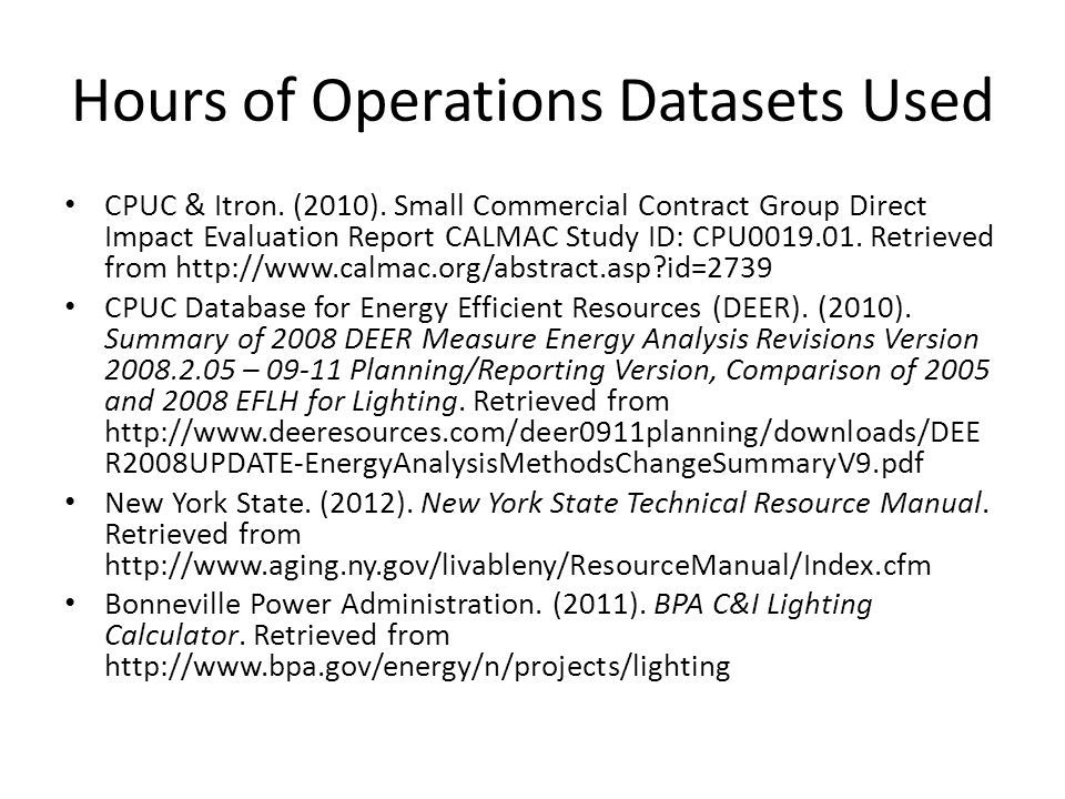 Hours of Operations Datasets Used CPUC & Itron. (2010).