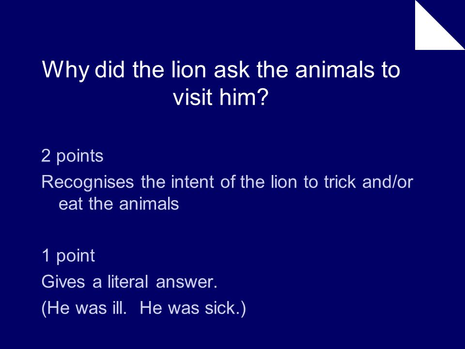 Why did the lion ask the animals to visit him.