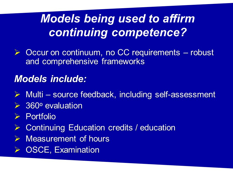 Models being used to affirm continuing competence.