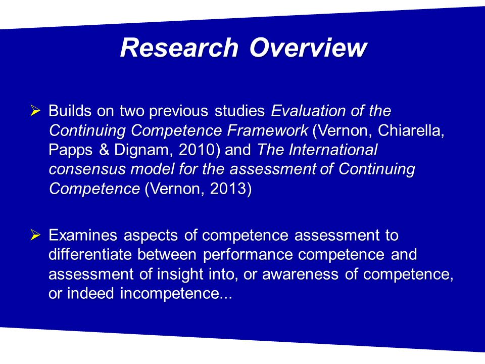  Provide a framework for assessing competence  Broad and principle-based  Four Domains  Professional practice  Critical thinking and analysis  Provision and coordination of care  Collaborative and therapeutic practice  Annual renewal of registration Competency standards (for RN)