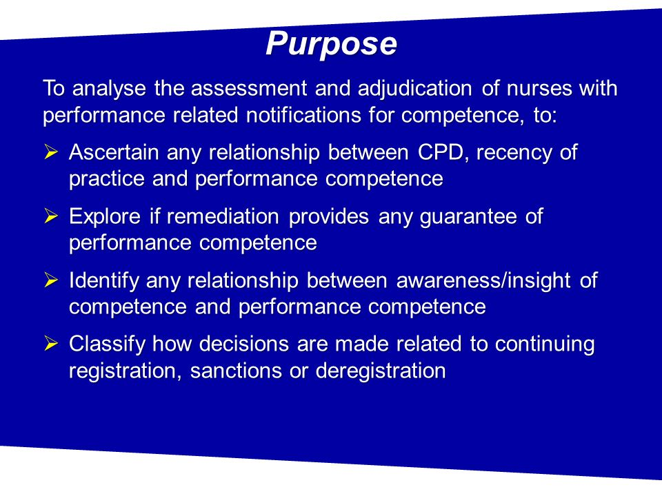  Important measure to ensure initial and continuing competence of nurses and midwives  Guides assessment of competence against NMBA national competency standards for Ens, RNs, NPs & MWs Assessment principlesCritical issues Framework for assessing competency standards  Accountability  Accountability / responsibility  Performance based assessment  Includes - knowledge, skills & attributes  Evidence based assessment  Context  Validity & reliability  Professional judgement, recognition of cues  Participation & collaboration  Impartiality, confidentiality, communication