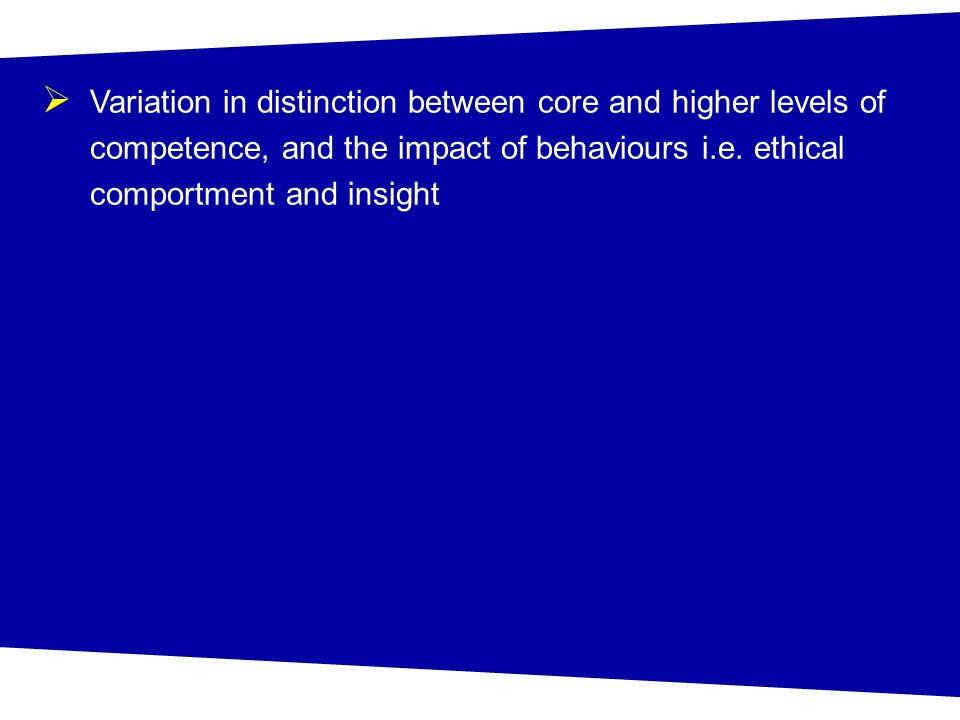  Variation in distinction between core and higher levels of competence, and the impact of behaviours i.e.