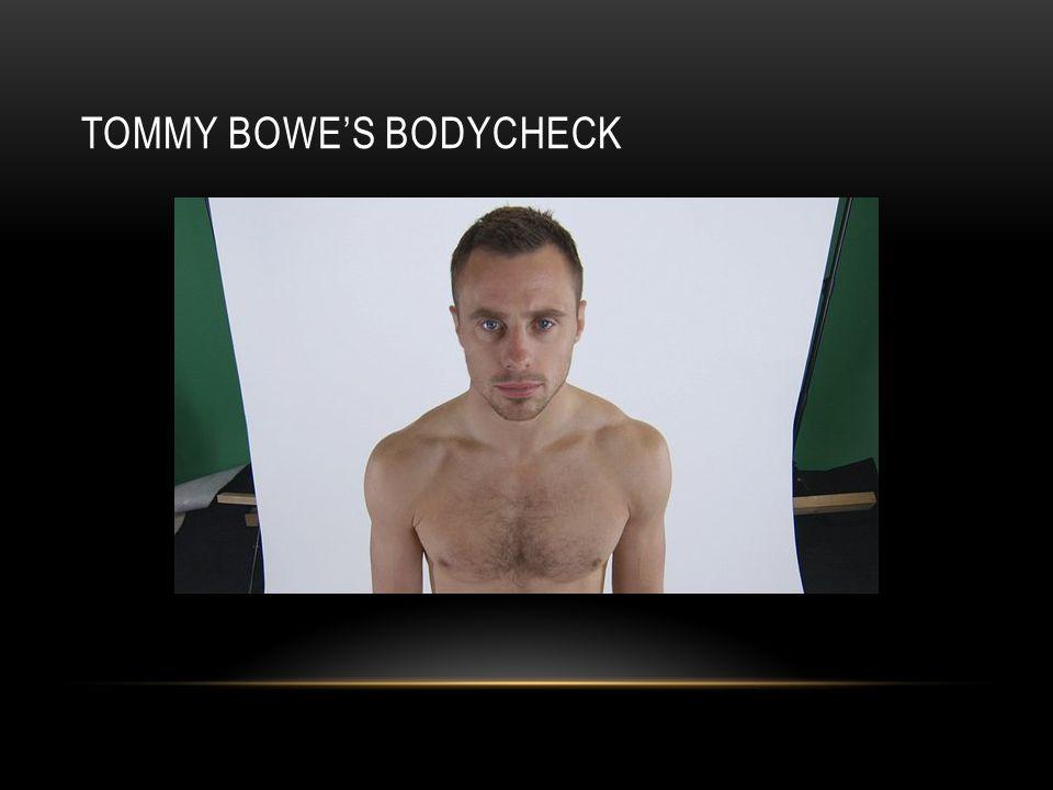 TOMMY BOWE'S BODYCHECK