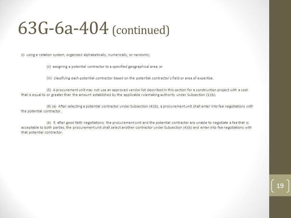 63G-6a-404 (continued) (i) using a rotation system, organized alphabetically, numerically, or randomly; (ii) assigning a potential contractor to a spe