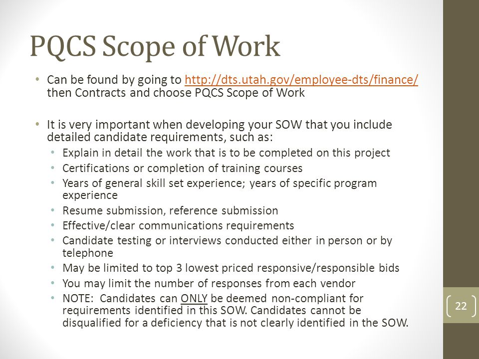 PQCS Scope of Work Can be found by going to http://dts.utah.gov/employee-dts/finance/ then Contracts and choose PQCS Scope of Workhttp://dts.utah.gov/