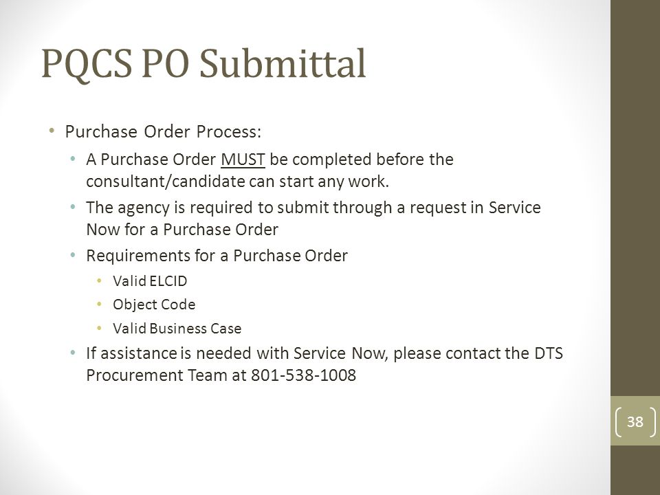 PQCS PO Submittal Purchase Order Process: A Purchase Order MUST be completed before the consultant/candidate can start any work. The agency is require
