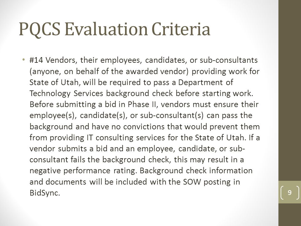PQCS Evaluation Criteria #14 Vendors, their employees, candidates, or sub-consultants (anyone, on behalf of the awarded vendor) providing work for Sta