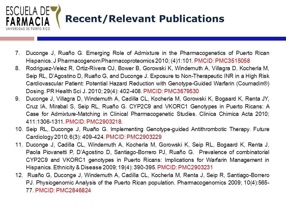Recent/Relevant Publications 7.Duconge J, Ruaño G.